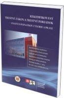 , Rekodifikovaný trestný zákon a trestný poriadok – analýza poznatkov z teórie a praxe
