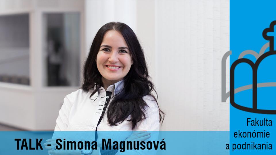 Ekonómia je aj kreatívna – študentka Fakulty ekonómie a podnikania PEVŠ, Simona Magnusová