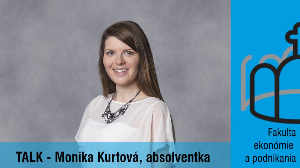 O škole a o uplatnení s absolventkou Monikou Kurtovou