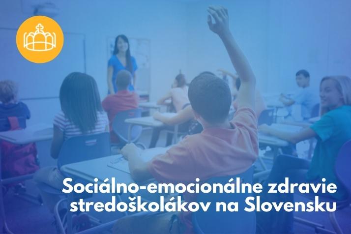 Sociálno-emocionálne zdravie stredoškolákov na Slovensku